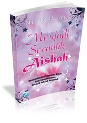 Menjadi Secantik Aisyah (Versi Bahasa Melayu)