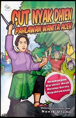 "Buku Anak ""Cut Nyak Dhien, Pahlawan Wanita Aceh"" (CIF, 2011)"