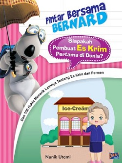 "Buku Anak ""Pintar Bersama Bernard: Siapakah Pembuat Es Krim Pertama di Dunia?"" (DAR! Mizan, 2011)"