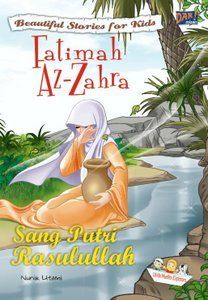 The Beautiful Story For Kids: Fatimah Az-Zahra (Dar! Mizan, 2009)