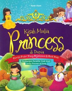 """Kumpulan cerita anak """"Kisah Mulia Princess di Dunia"""" (Cif, 2018)"""