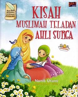 Kisah Teladan Muslimah Penghuni Surga For Kids (Dar! Mizan, 2009)