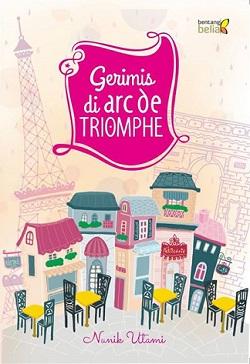 "Novel ""Gerimis di Arc de Triomphe"" (Bentang Belia, 2013)"