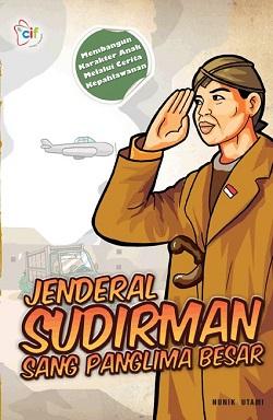 "Buku Anak ""Panglima Besar Jenderal Sudirman"" (CIF, 2012)"