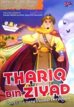 The Brave Story for Kids: Thariq bin Ziyad, Panglima yang Pandai Berpidato (Dar! Mizan, 2009)